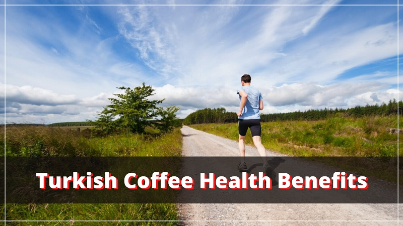 Shocking Health Benefits of Turkish Coffee