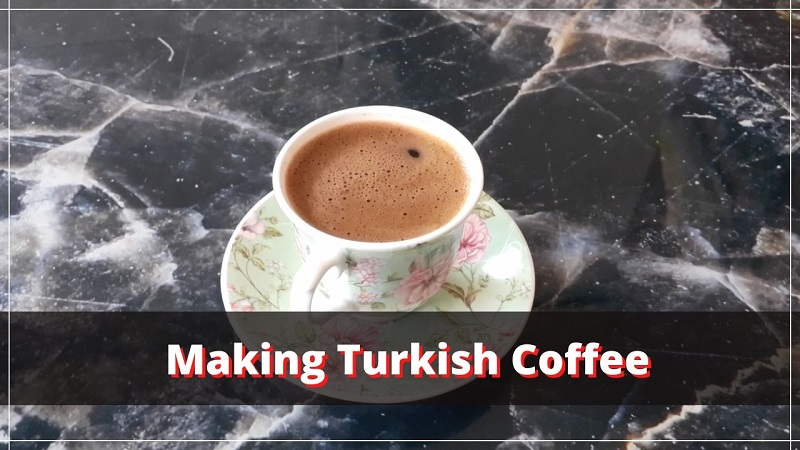 How to Prepare and Serve Turkish Coffee (Helpful Visual Guide) + Video